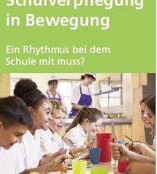 """Tagung Schulverpflegung in Bewegung """"Ein Rhythmus bei dem Schule mit muss?"""""""